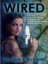 Wired by Douglas E. Richards