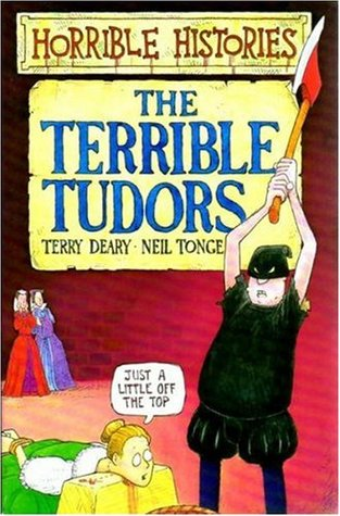 The Terrible Tudors by Terry Deary
