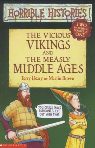 Vicious Vikings And Measly Middle Ages by Terry Deary