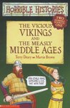 Vicious Vikings And Measly Middle Ages (Horrible Histories Collections)