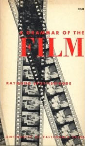 A Grammar of the Film: An Analysis of Film Technique