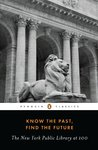 Know the Past, Know the Future: NYPL at 100