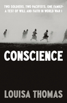 Conscience: Two Soldiers, Two Pacifists, One Family--a Test of Will and Faith in World War I