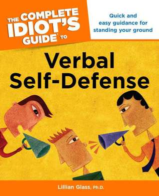 The Complete Idiot's Guide to Verbal Self-Defense by Lillian Glass