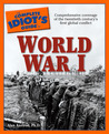 The Complete Idiot's Guide to World War I: CIG to World War I, The