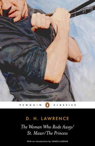 The Woman Who Rode Away, St. Mawr,  The Princess by D.H. Lawrence