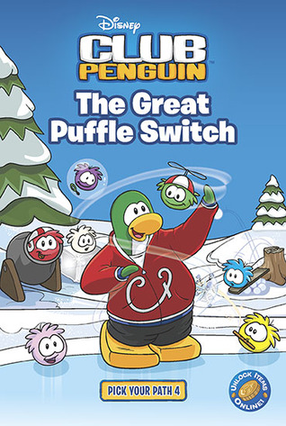 The Great Puffle Switch (Disney Club Penguin: Pick Your Path #4)