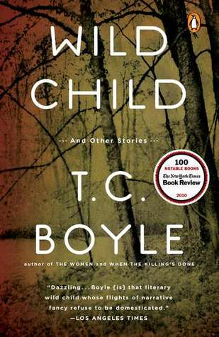 Wild Child and Other Stories by T.C. Boyle