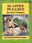 Ig Lives In A Cave by Carol Chapman