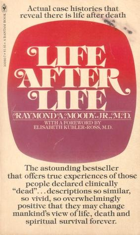 Life After Life by Raymond A. Moody Jr.