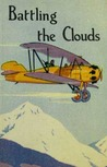 Battling the Clouds; or, For a Comrade's Honor (The Aviator Series, #1)