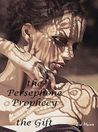 The Persephone Prophecy: The Gift