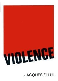 Violence by Jacques Ellul