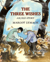 The Three Wishes by Margot Zemach