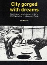 City Gorged with Dreams: Surrealism and Documentary Photography in Interwar Paris