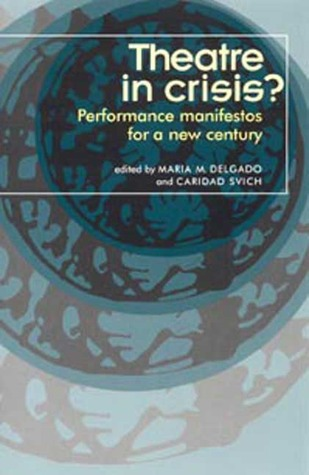 Theatre in Crisis?: Performance Manifestos for a New Century