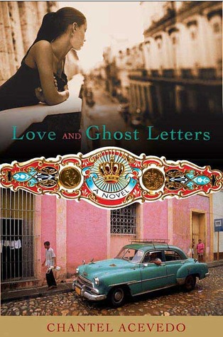 Love and Ghost Letters by Chantel Acevedo