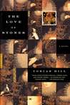 The Love of Stones by Tobias Hill