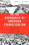 On the Boundaries of American Evangelicalism: The Postwar Evangelical Coalition