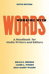 Working with Words: A Handbook for Media Writers and Editors