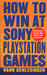 How To Win At Sony Playstat...
