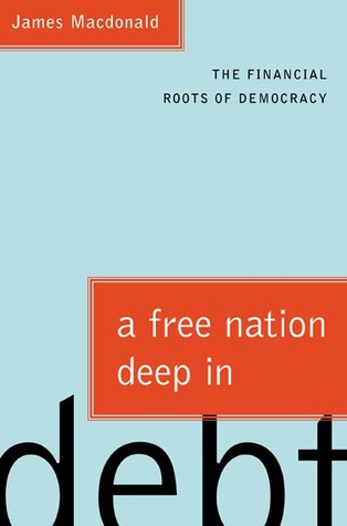 A Free Nation Deep in Debt by James  Macdonald