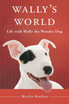 Wally's World: Life with Wally the Wonder Dog
