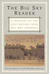 The Big Sky Reader: A Treasury of the Best Writing from Big Sky Journal