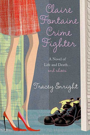 Claire Fontaine Crime Fighter by Tracey Enright