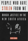 People Who Have Stolen from Me: Rough Justice in the New South Africa
