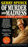 Of Murder and Madness: A True Story