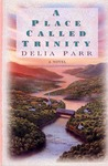 A Place Called Trinity by Delia Parr