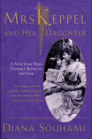 Mrs. Keppel and Her Daughter by Diana Souhami