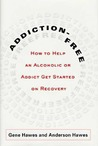Addiction-Free: How to Help an Alcoholic or  Addict Get Started on Recovery