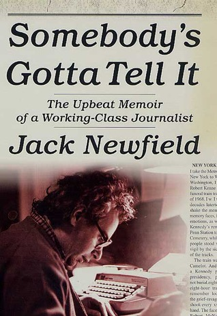 Somebody's Gotta Tell It by Jack Newfield
