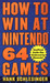 How to Win at Nintendo 64 G...
