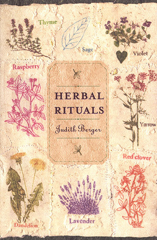 Herbal Rituals: Recipes for Everyday Living