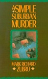 A Simple Suburban Murder (Tom Mason & Scott Carpenter, #1)