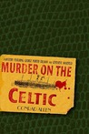 Murder on the Celtic (George Porter Dillman & Genevieve Masefield, #8)