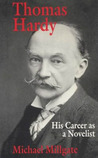 Thomas Hardy: His Career as a Novelist