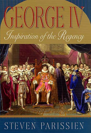 George IV: Inspiration of the Regency