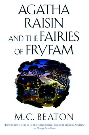 Agatha Raisin and the Fairies of Fryfam by M.C. Beaton