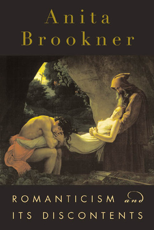 Romanticism and Its Discontents by Anita Brookner