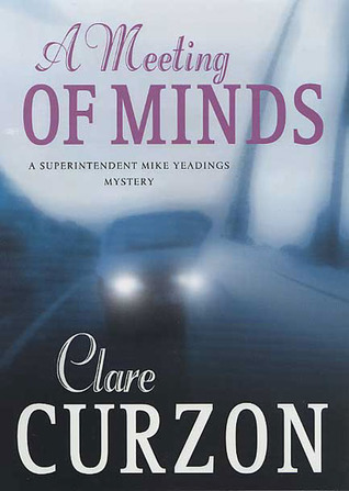 A Meeting of Minds (Superintendent Mike Yeadings Mysteries, #17)