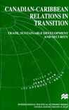 Canadian-Caribbean Relations in Transition: Trade, Sustainable Development and Security