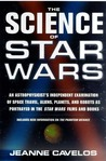 The Science of Star Wars: An Astrophysicist's Independent Examination of Space Travel, Aliens, Planets, and Robots as Portrayed in the Star Wars Films and Books