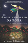 The Angel Whispered Danger (An Augusta Goodnight Mystery)