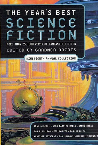 The Year's Best Science Fiction: Nineteenth Annual Collection (The Year's Best Science Fiction #19)