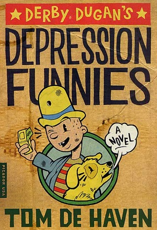 Derby Dugan's Depression Funnies by Tom De Haven