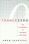 Trance Zero: The Psychology of Maximum Experience
